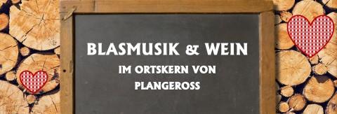 Blasmusik & Wein in Plangeross
